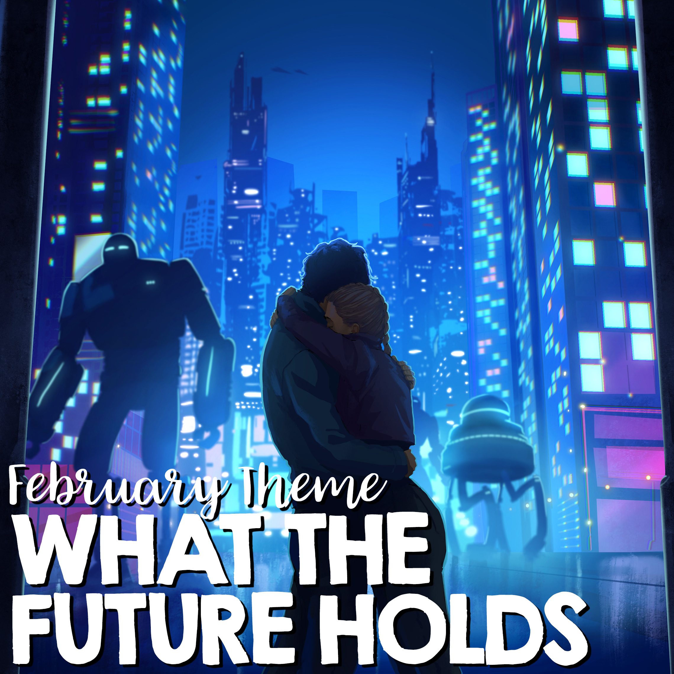 February Theme: WHAT THE FUTURE HOLDS