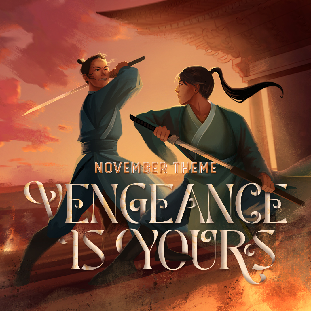 November Theme: VENGEANCE IS YOURS